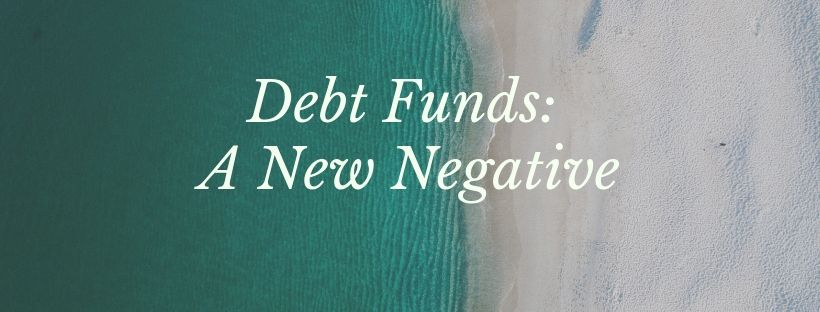 Debt funds: A new negative