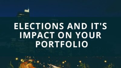 Elections and it's impact on your Portfolio