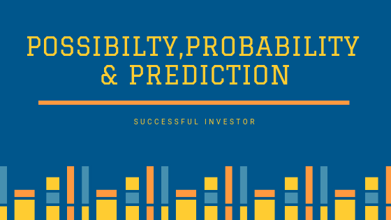 Possibility, Probability and Prediction