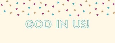 God in us!