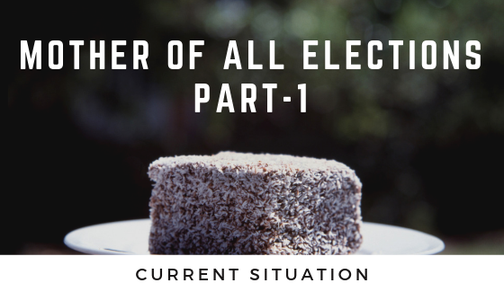 Mother of All Elections   Part-1